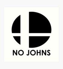 No Johns  Art Print