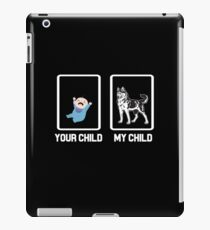 YOUR CHILD MY CHILD iPad Case/Skin