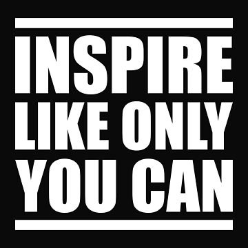 Be an Inspiration by 309series