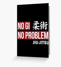 Jiu Jitsu - No Gi No Problem Greeting Card