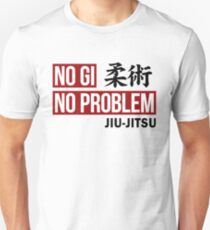 Jiu Jitsu - No Gi No Problem Unisex T-Shirt