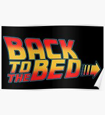 back to the bed slogan funny movie sleep bttf future Poster