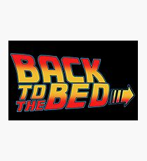 back to the bed slogan funny movie sleep bttf future Photographic Print