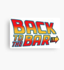 back to the bar slogan movie funny tv show bttf future Canvas Print