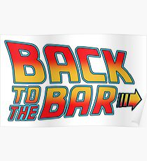 back to the bar slogan movie funny tv show bttf future Poster
