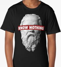 KNOW NOTHING SOCRATES humor funny slogan philosophy censored Long T-Shirt