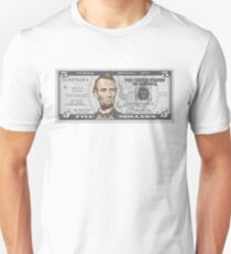 Have You Seen The New Five Dollar Bill? T-Shirt