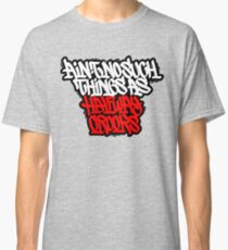 Ain't No Such Things As Halfway Crooks Classic T-Shirt