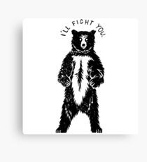 Don't Fight Bears  Canvas Print