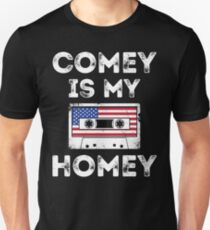 Comey is My Homey T-shirt T-Shirt
