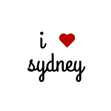 I LOVE SYDNEY by IdeasForArtists