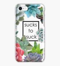 Sucks to Suck iPhone Case/Skin