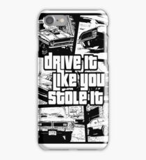 Drive It Like You Stole It iPhone Case/Skin