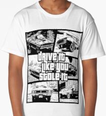 Drive It Like You Stole It Long T-Shirt