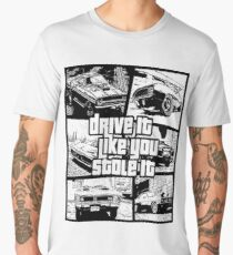 Drive It Like You Stole It Men's Premium T-Shirt