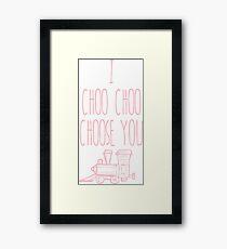 I Choo Choo Choose You Valentines Gift Framed Print