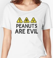 Peanuts are Evil-Danger Hazard Signs Peanut Allergy Women's Relaxed Fit T-Shirt