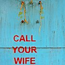 Call Your Wife! by heinrich