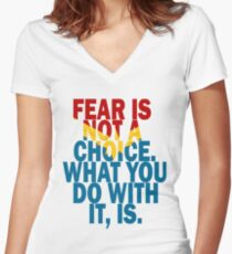 Fear Is Not A Choice Women's Fitted V-Neck T-Shirt