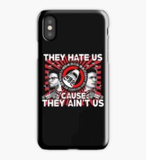 They Hate Us 'Cause They Ain't Us iPhone Case