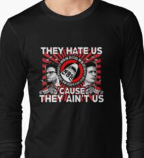 They Hate Us 'Cause They Ain't Us Long Sleeve T-Shirt