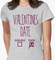 Valentines Day Taken Date  T-Shirt
