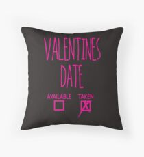 Valentines Day Taken Date  Throw Pillow