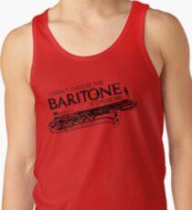 I Didn't Choose The Baritone Saxophone (Black Lettering) Tank Top