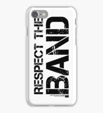 Respect The Band (Black Lettering) iPhone Case/Skin