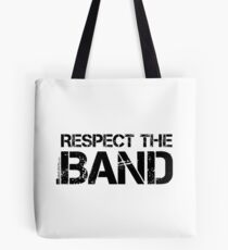 Respect The Band (Black Lettering) Tote Bag