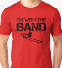 I'm With The Band - Trombone (Black Lettering) Unisex T-Shirt