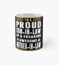 I'm A Proud Son In Law Of A Freaking Awesome Mother In Law Mug