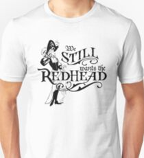 We Wants The Redhead Caribbean Pirates Shirt T-Shirt