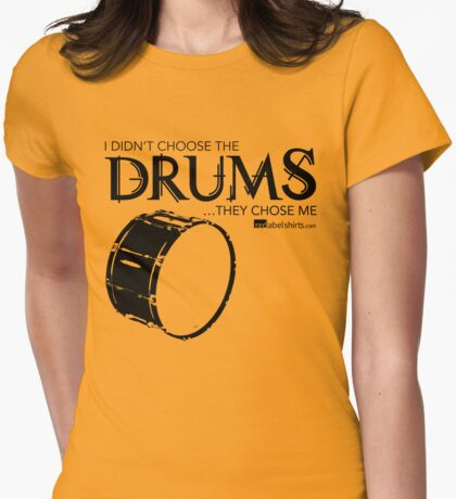 I Didn't Choose The Bass Drum (Black Lettering) T-Shirt
