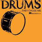 I Didn't Choose The Bass Drum (Black Lettering) by RedLabelShirts
