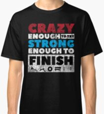Crazy Strong Classic T-Shirt