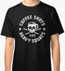 Kaffeeschüsse und schwere Kniebeugen Classic T-Shirt