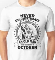 Never underestimate an old man who was born in october T-Shirt