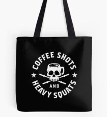 Coffee Shots And Heavy Squats Tote Bag