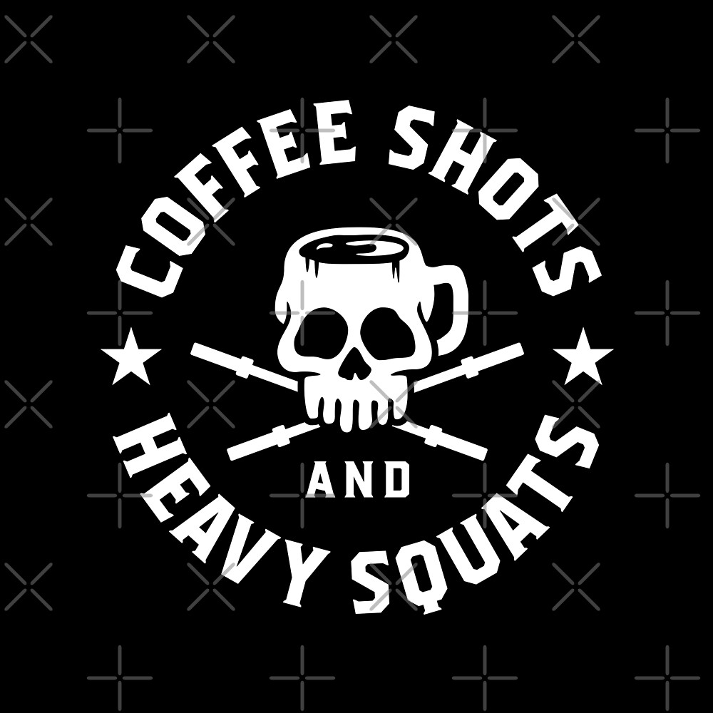 Coffee Shots And Heavy Squats by brogressproject