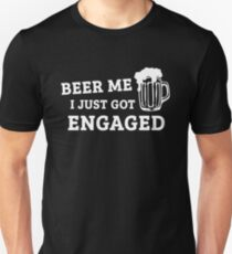 Beer Me I Just Got Engaged - Engagement, Wedding Announcement T-Shirt