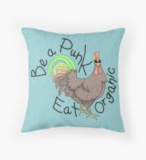 Be a Punk, Eat Organic ~ Rooster Throw Pillow