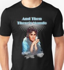 And then there's Maude T-Shirt