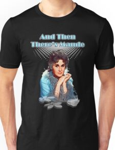 And then there's Maude Unisex T-Shirt
