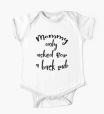 Mommy Only Asked For A Back Rub Funny Baby Kids Clothes