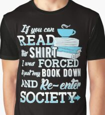 I Was Forced To Put My Book Down...Book Lover Funny. Graphic T-Shirt