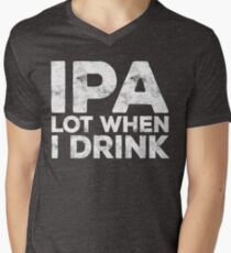 IPA Lot When I Drink T-Shirt