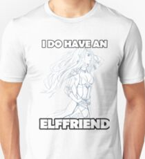 I do have an elffriend. A nice picture of elf woman will attract people's admiring glances T-Shirt