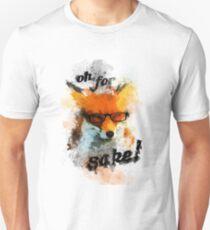 Oh, For Fox Sake! T-Shirt