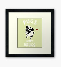 Pug Not Drugs Funny Framed Print
